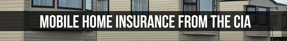 Mobile Home Insurance from the CIA
